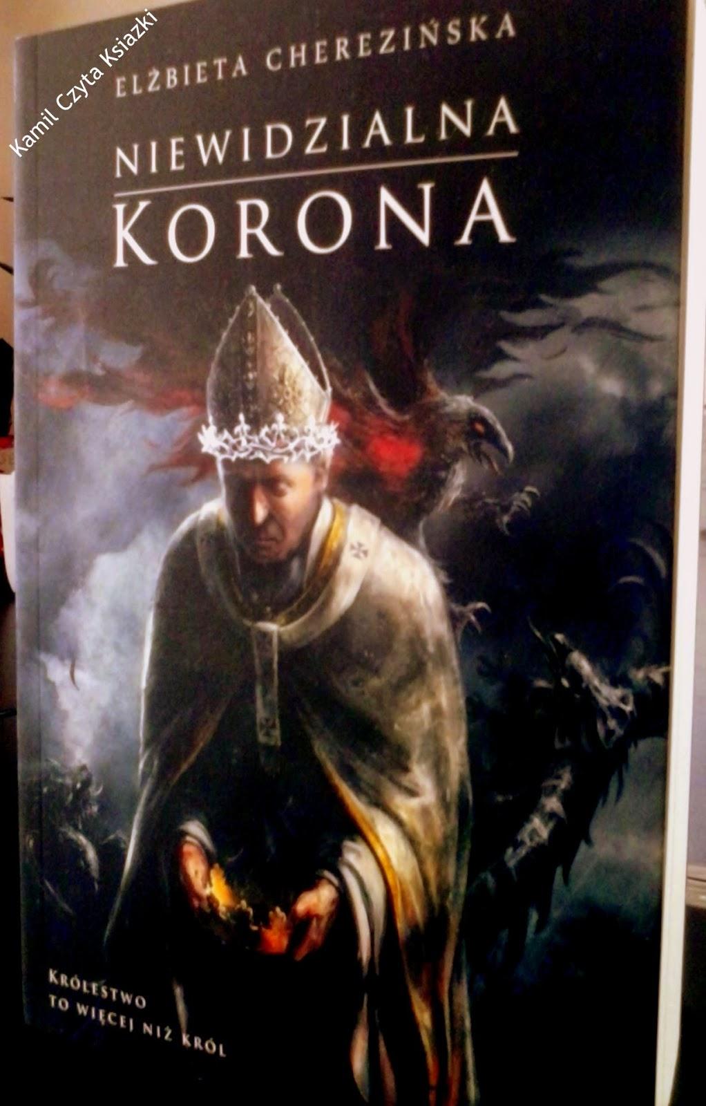 Elżbieta Chereziśnka Niewidzialna korona recenzja opis opinia kamil czyta książki zysk i s-ka władysław łokietek odrodzone królestwo