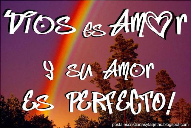 Postal Cristiana Dios Es Amor.Dios es Amor y Su Amor Es Perfecto!