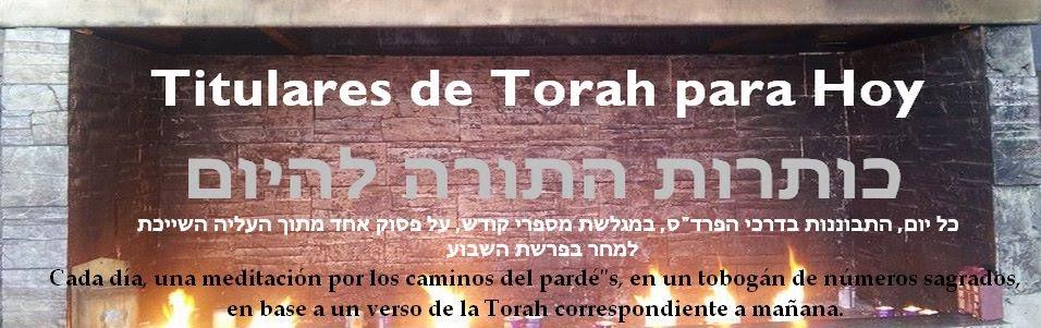 Titulares de Torah para Hoy         כותרות התורה להיום