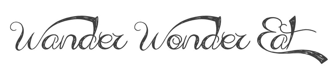 Wander. Wonder. Eat.