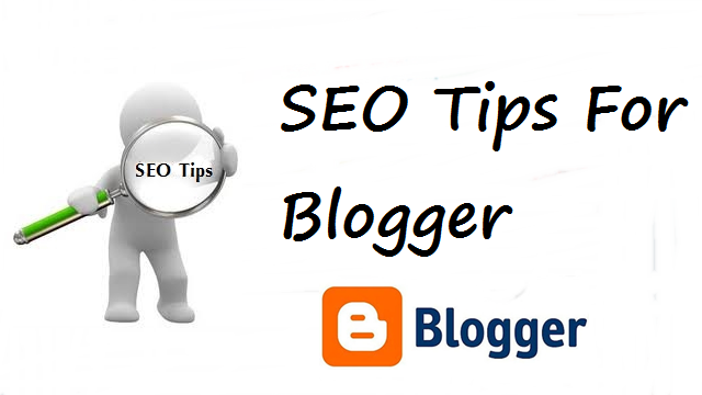 Top Search Engine Optimization Tips For Blogger