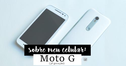 Sobre o meu celular: Moto G (3ª Geração)