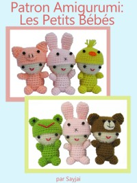 Patron Amigurumi: Les Petits Bbs par Amazon.fr