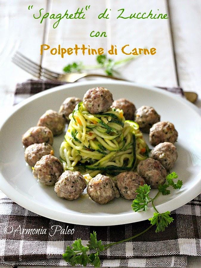 """Spaghetti"" di Zucchine con Polpettine di Carne di Armonia Paleo"
