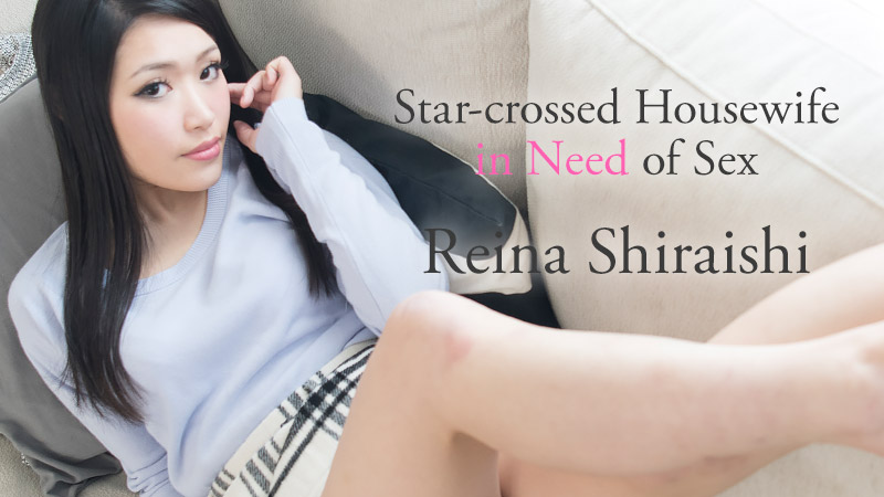 Reina Shiraishi Star-crossed Housewife in Need of Sex