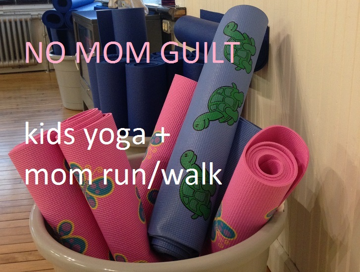 NO MOM GUILT kids yoga + mom run/walk
