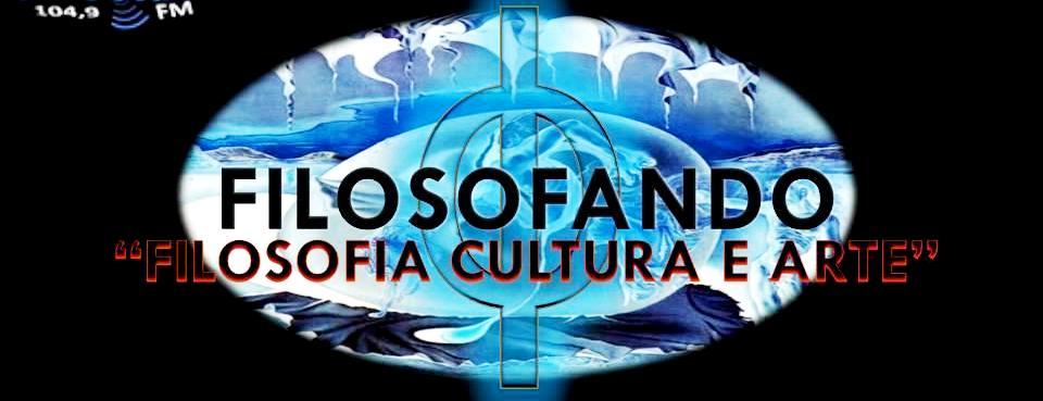 Programa Filosofando: Filosofia Cultura e Arte