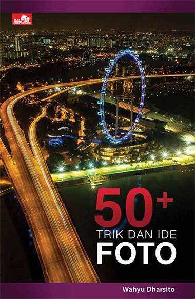 50 Plus Trik dan Ide Foto