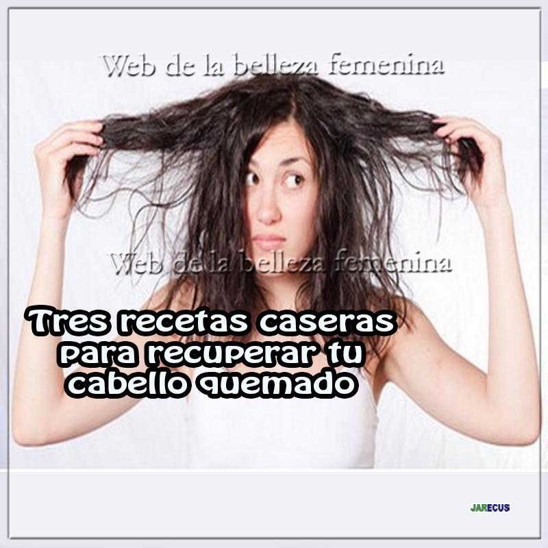 Tres recetas caseras para recuoerar tu cabello quemado
