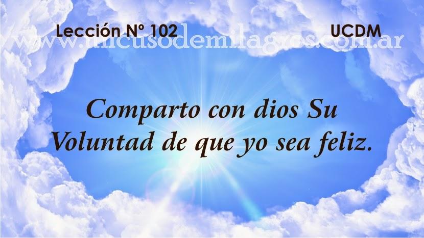 Leccion 102, Un Curso de Milagros