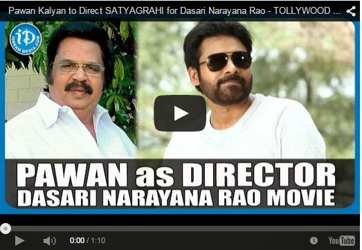 Pawan Kalyan to Direct SATYAGRAHI for Dasari Narayana Rao