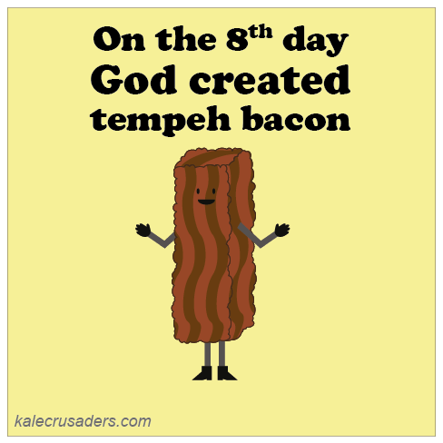 On the 8th day God created tempeh bacon