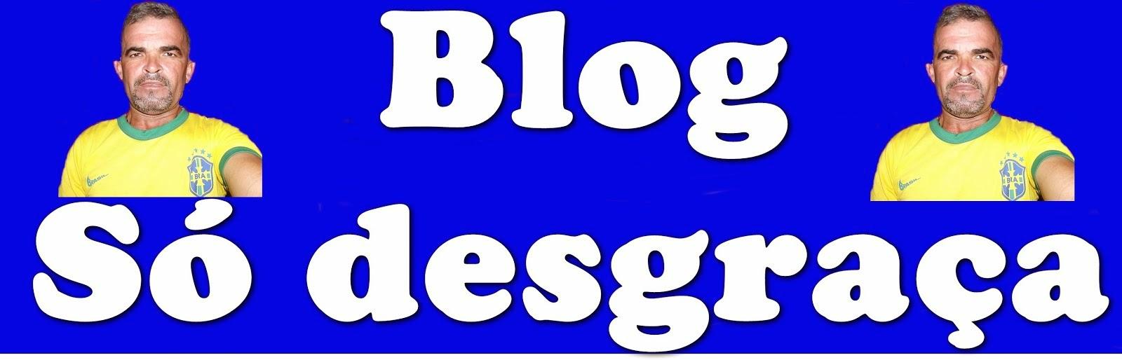 blog só desgraça