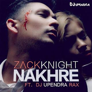 Nakhre-Zack+Knight+Ft.+DJ+Upendra+Rax