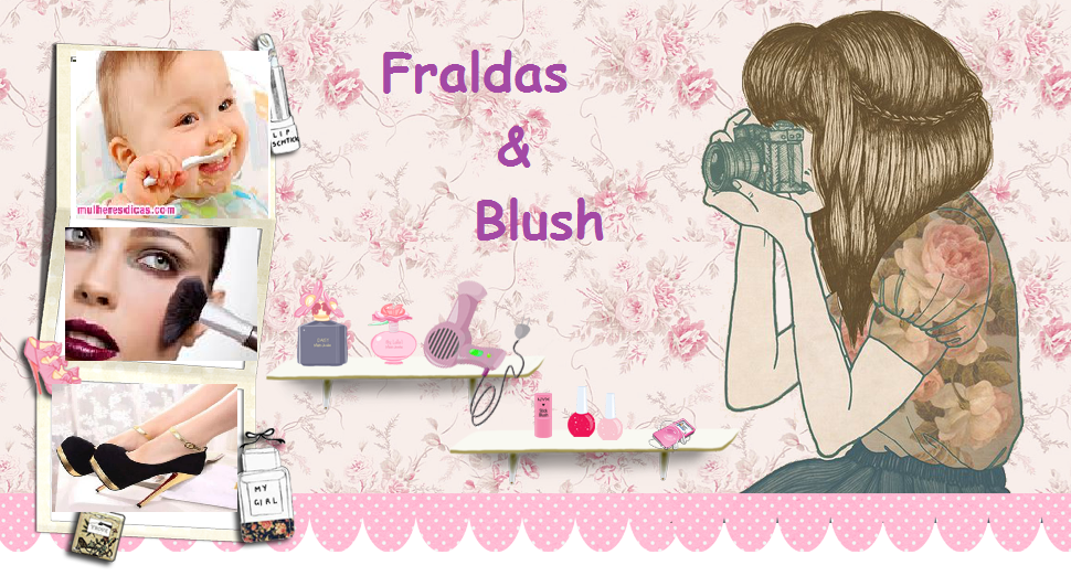 Fraldas e Blush