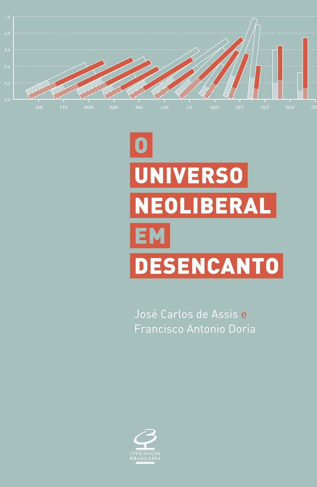 Os trs brasileiros que refutaram as bases do neoliberalismo ggn o livro o universo neoliberal do desencanto do economista jos carlos de assis e do matemtico francisco antonio doria traz uma histria extraordinria fandeluxe Choice Image