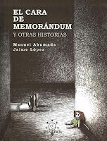 El Cara de Memorándum ,Manuel Ahumada,  Jaime Lopez,Resistencia  tienda de comics en México distrito federal, venta de comics en México df