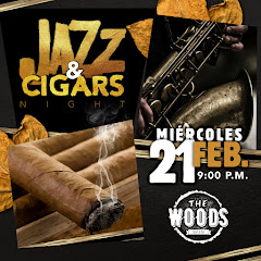 Jazz & Cigars Night at The Woods presenta el Miércoles 21 de Febrero, a partir de las 8PM