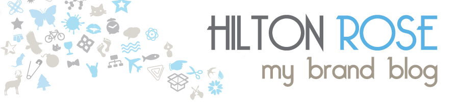 Hilton Rose - My Brand Blog