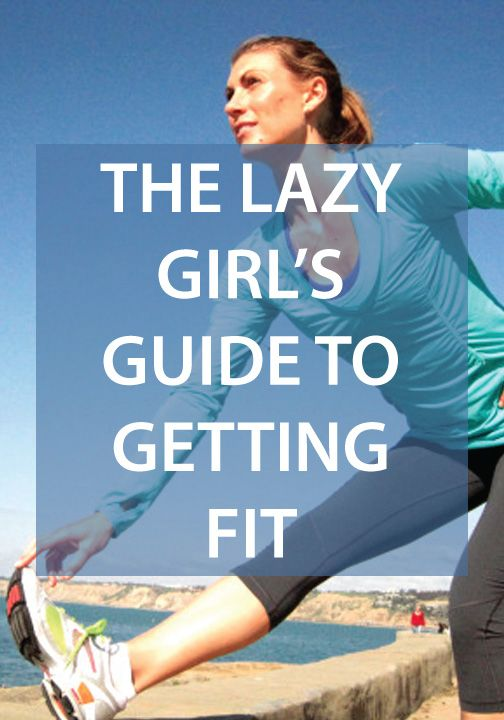 The Lazy Girl's Guide To Getting Fit