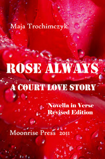 "Cover of Maja Trochimczyk's ""Rose Always: A Court Love Story"" Poetry Volume, 2011"