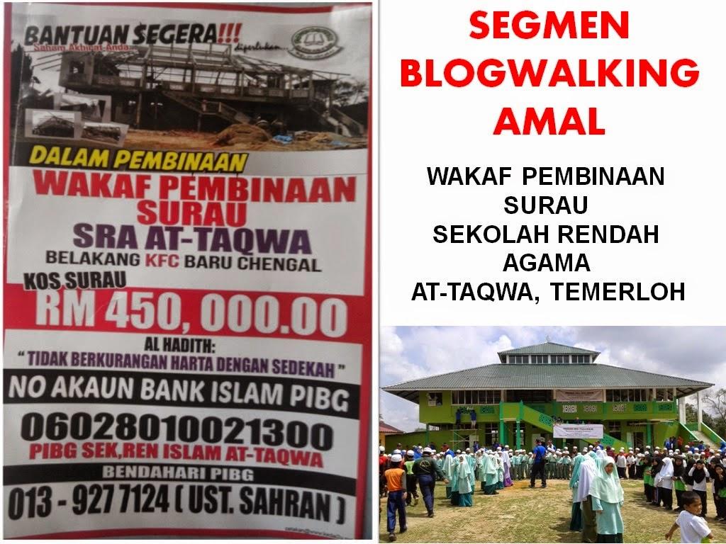SEGMEN BLOGWALKING AMAL WAKAF PEMBINAAN SURAU SEKOLAH RENDAH AGAMA AT-TAQWA TEMERLOH