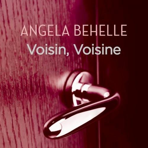 Voisin, Voisine de Angela Behelle