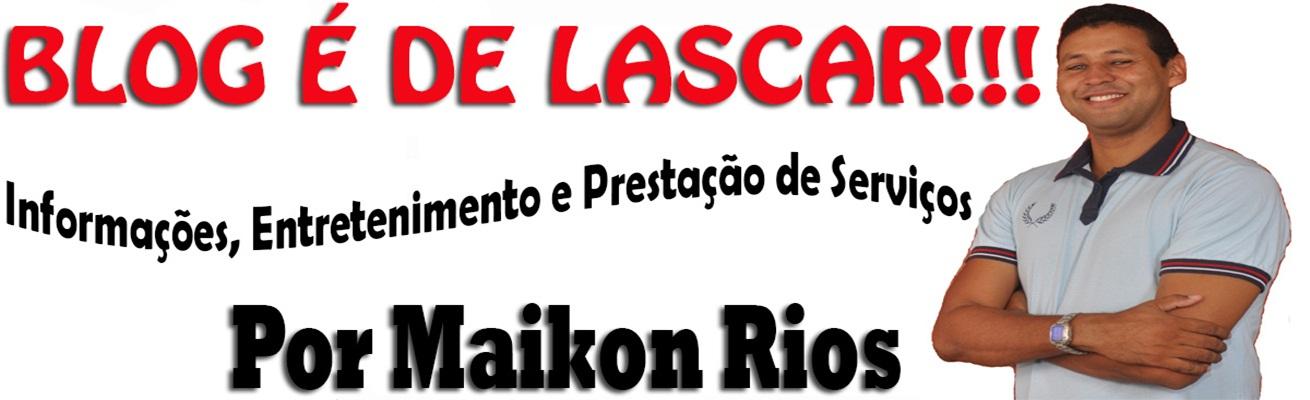 BLOG DO MAIKON RIOS