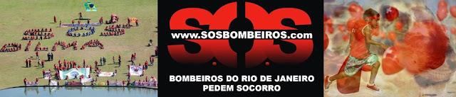 S.O.S BOMBEIROS RJ - DIGNIDADE  AOS HERÓIS!
