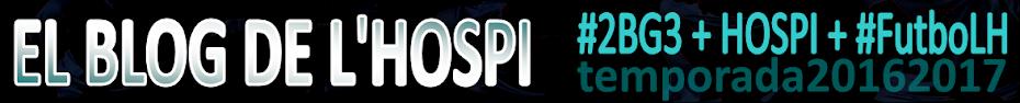EL BLOG DE L'HOSPI | #2BG3 + Hospi + #FutboLH