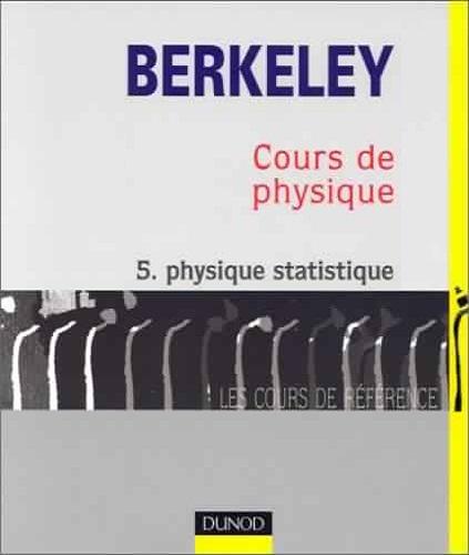 Livre : Cours de physique de Berkeley, tome 5 - Physique statistique