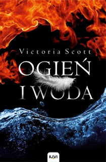 Victoria Scott - Ogień i woda