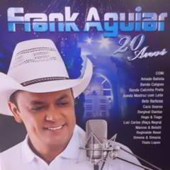 Capa Frank Aguiar – 20 Anos (2012) | músicas
