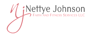 Nettye Johnson Faith and Fitness Services LLC Blog
