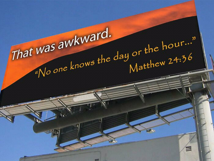 may 21st billboards. Judgment Day on May 21,
