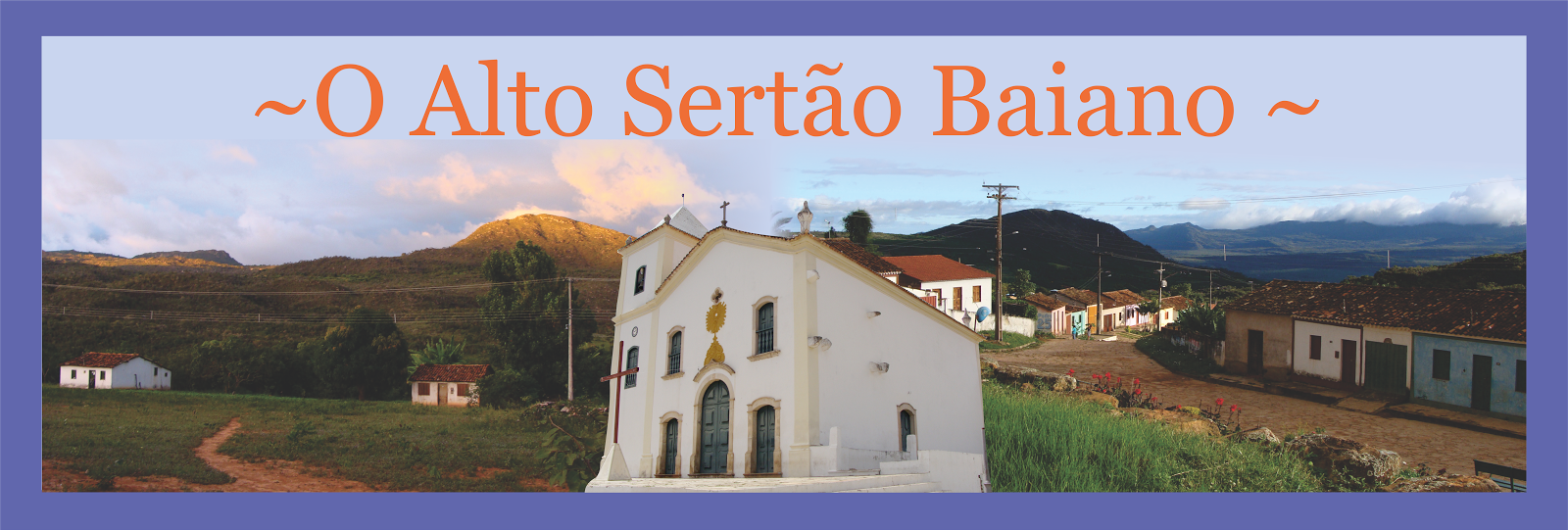 ~ O Alto Sertão Baiano ~