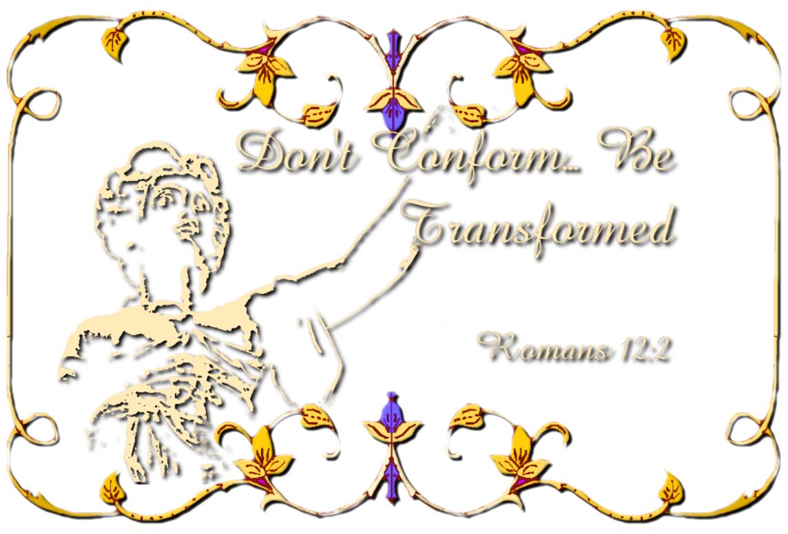 Don't Conform... Be Transformed