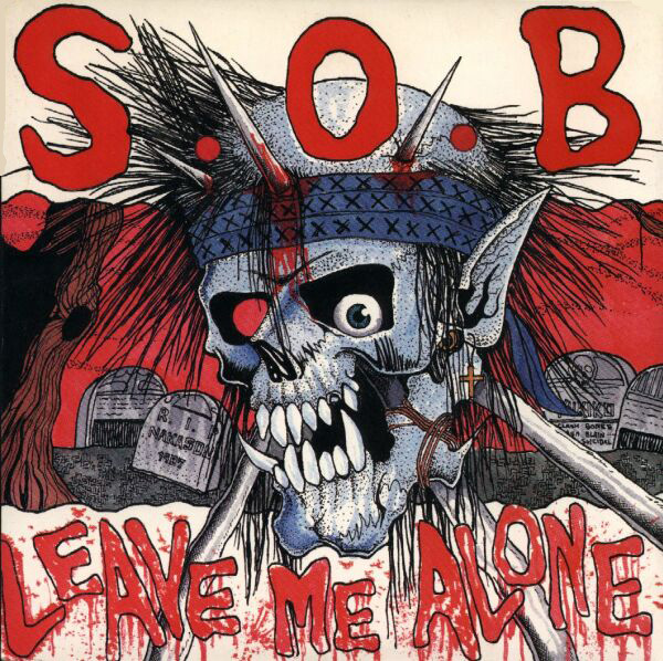 SOB Leave Me Alone