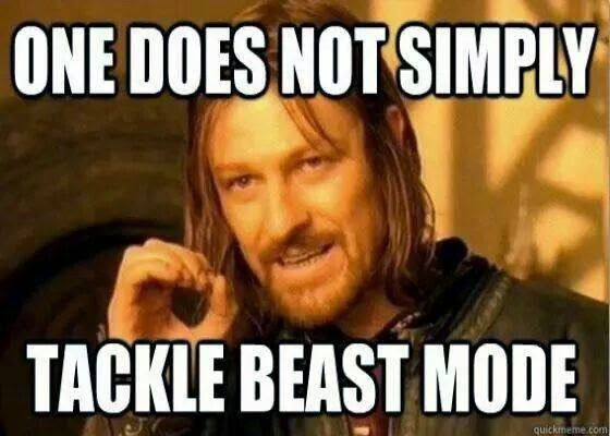 one does not simply tackle beast mode