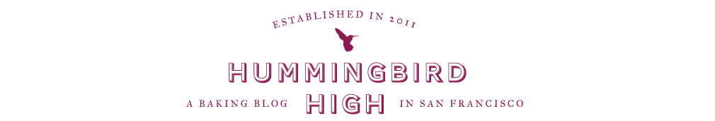 Hummingbird High - A Desserts and Baking Food Blog in San Francisco