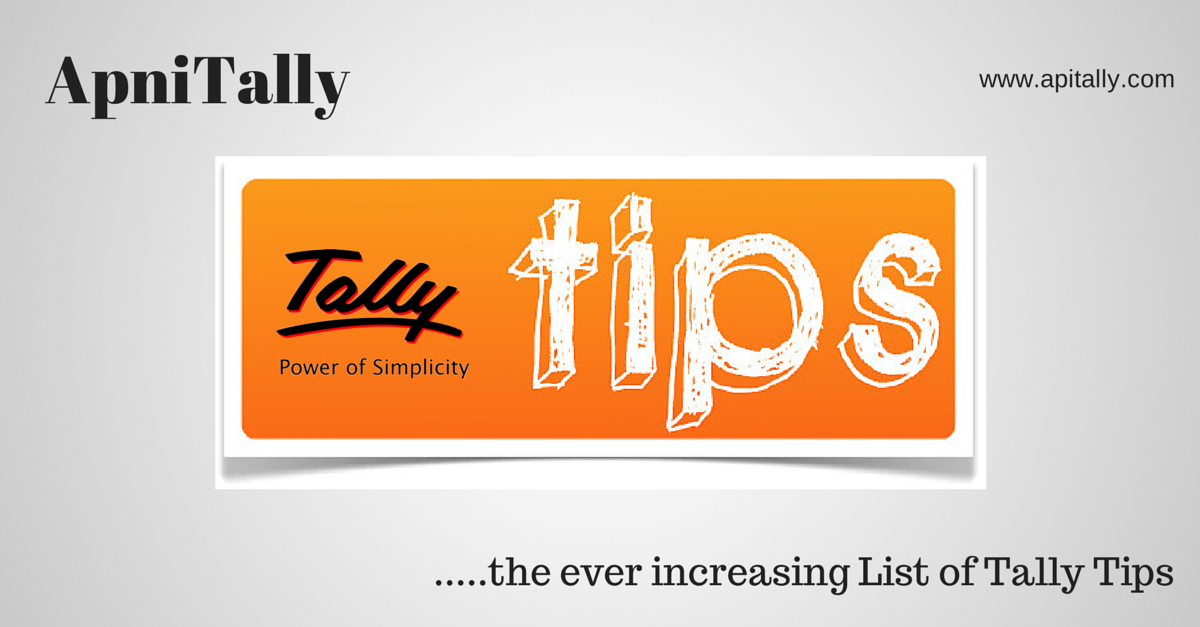 Useful Tally Tips on Tally ERP 9, Tally 9, Tally 8.1, Tally 7.2, Tally 6.3 and Tally 5.4