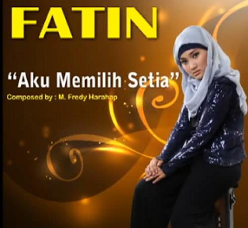 Free Download Mp3 Maafkanlah: Download Lagu Fatin - Aku Memilih Setia