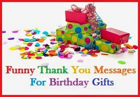 Thank You Messages Funny Thank You Messages For Birthday Gifts