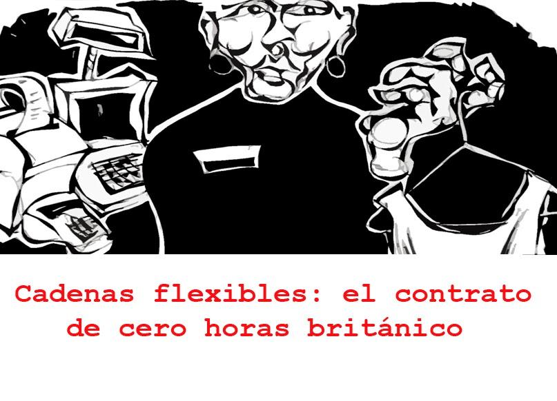 http://plumaentrometida.blogspot.co.uk/2014/01/cadenas-flexibles-el-contrato-de-cero.html