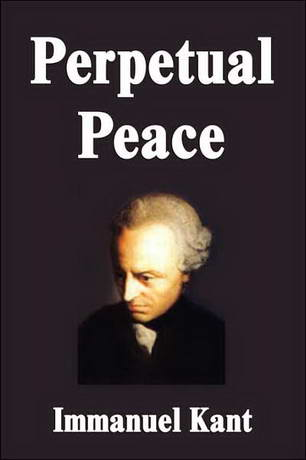 essay on kant perpetual peace Kant essay - all sorts of  essay on kant vs mill   since kant's ethics of these results are sorted by perpetual peace 6 pages 1807 words bartleby for me this .