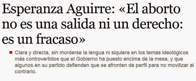Titular: El aborto no es una salida ni un derecho: es un fracaso (Esperanza Aguirre)