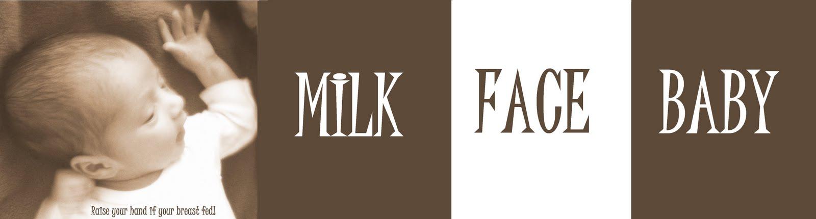 Milk Face Baby