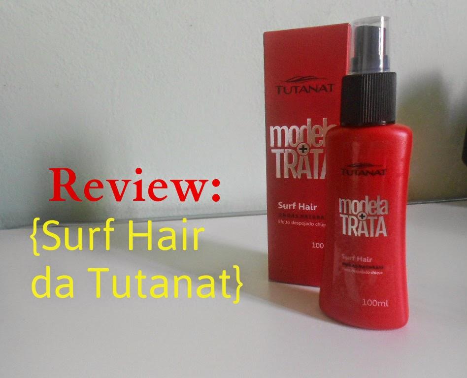 Review: Surf Hair da linha Modela+Trata da Tutanat