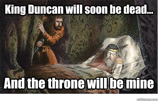 macbeth speech king duncan Act 1 scene 4 of macbeth with detailed annotations and analysis  we should  not consider this speech of macbeth as a pure piece of hypocrisy  and now, at  the affectionate welcome of the old king, his natural impulse of loyalty breaks out, .