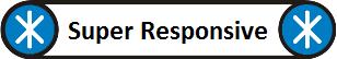 Super Responsive
